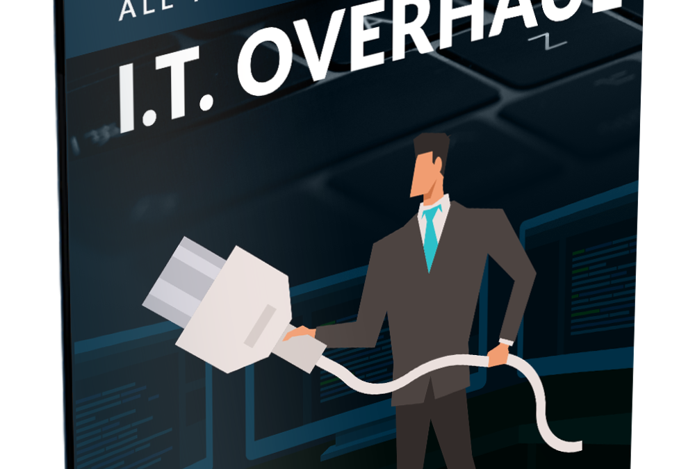 Is it Time for an IT Overhaul?