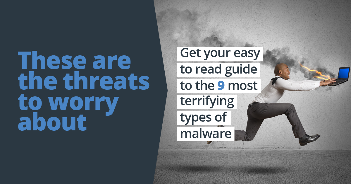 The 9 Most Terrifying Types of Malware